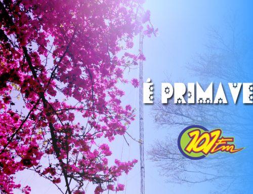 É Primavera na 101FM