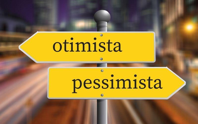 Você é pessimista ou otimista?