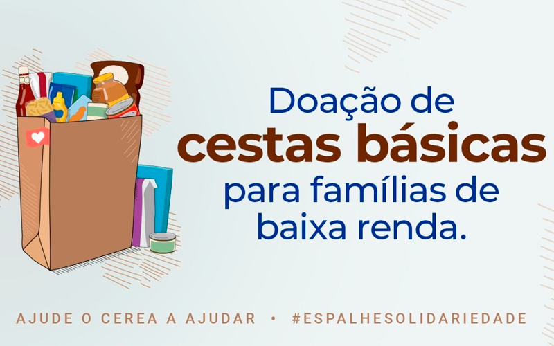 Para compra de cestas básicas às famílias carentes meio a pandemia, CEREA inicia campanha