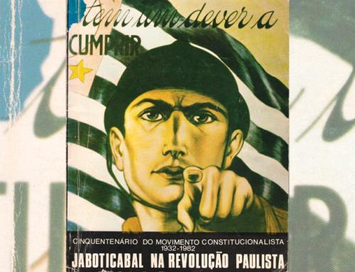 Revolução de 1932: Saiba mais sobre Jaboticabal na data histórica do Estado de São Paulo