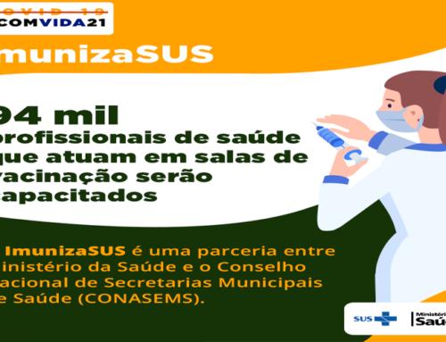 """""""Imuniza SUS"""": projeto pretende capacitar mais de 94 mil profissionais de saúde que atuam nas ações de vacinação"""